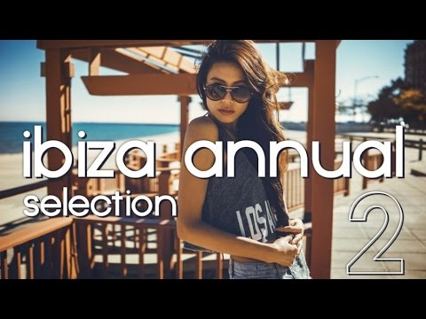 Best Dance Music Mix - Ibiza Annual Selection Vol. 2 - Club Music