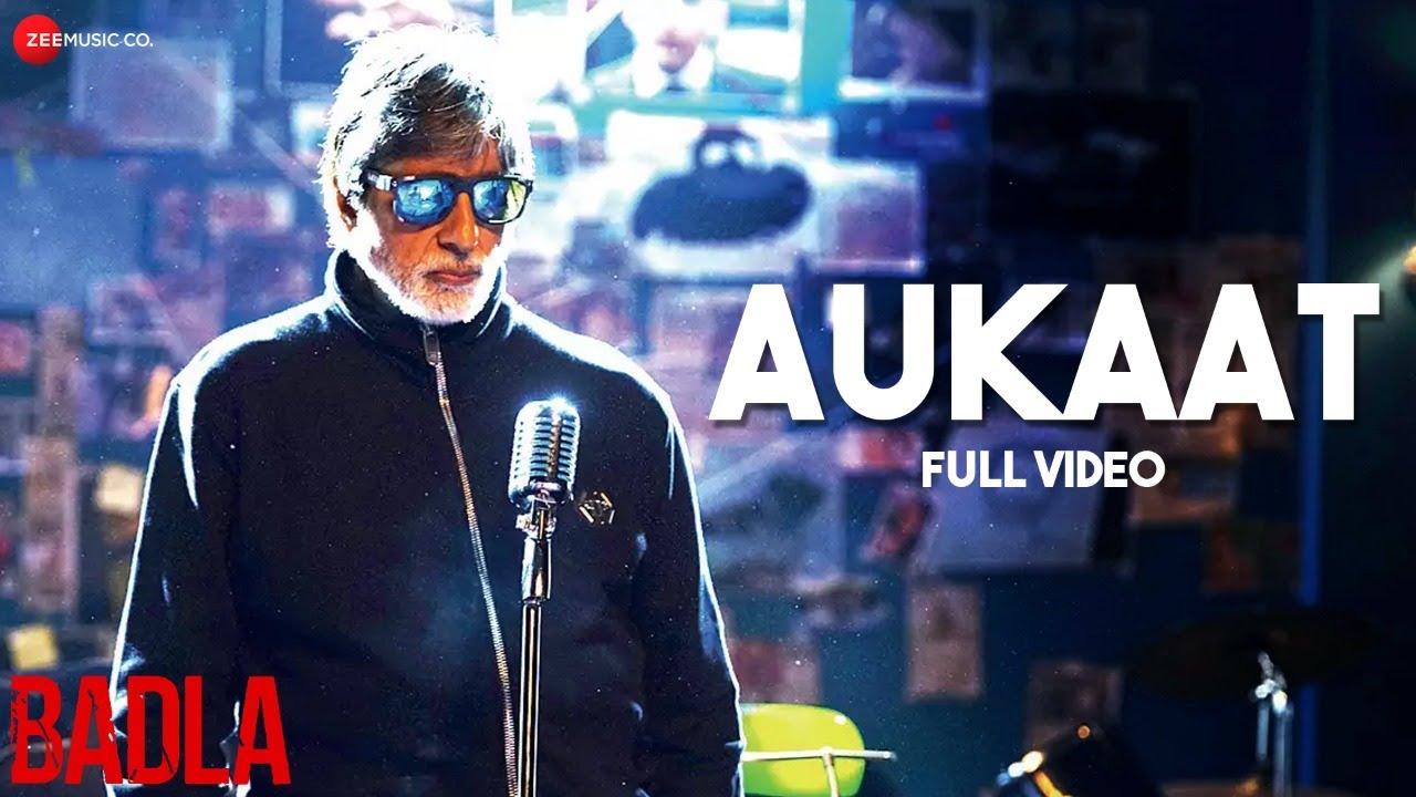 Aukaat - Full Video | Badla | Amitabh Bachchan | Taapsee Pannu | Clinton Cerejo
