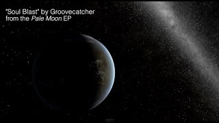 Groovecatcher - Soul Blast  (Official Video)