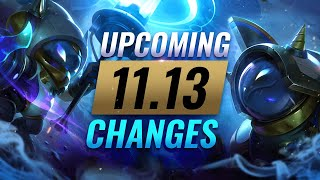 MASSIVE CHANGES: NEW BUFFS & NERFS Coming in Patch 11.13 - League of Legends
