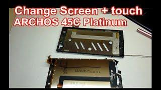 Change Screen+ touch ARCHOS 45C Platinum