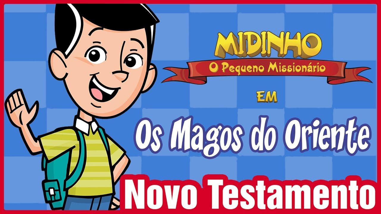 Os magos do oriente - Midinho, o Pequeno Missionário