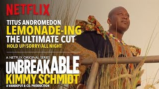 TITUS LEMONADE-ING! - ULTIMATE CUT! - HOLD UP/SORRY/ALL NIGHT - Unbreakable Kimmy Schmidt - LYRICS!