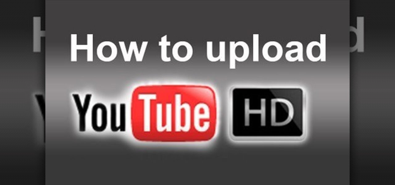 how to make a youtube video hd quality