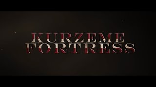 Kurzeme Fortress Official Trailer (2017)