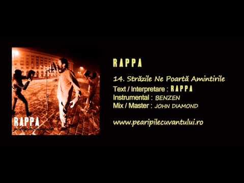 RAPPA - Străzile Ne Poartă Amintirile [Pe Aripile Cuvântului / 2013]