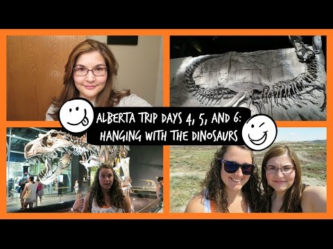 Alberta Trip Days 4, 5 and 6: Hanging with the Dinosaurs   KaydeeElyseVlogs