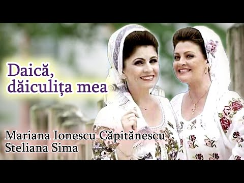 Mariana Ionescu Capitanescu si Steliana Sima - Daica daiculita mea