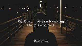 Download RapSouL - Malam Panjang ft Afandi & Rizki (Official Lyric Video)