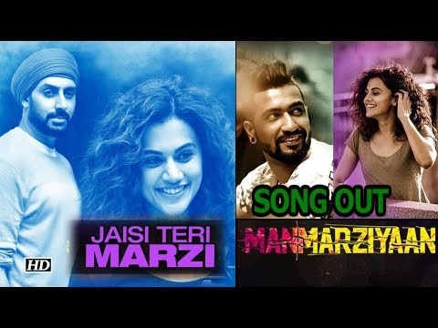 Jaisi Teri Marzi SONG | Manmarziyaan | Lets Fall In LOVE