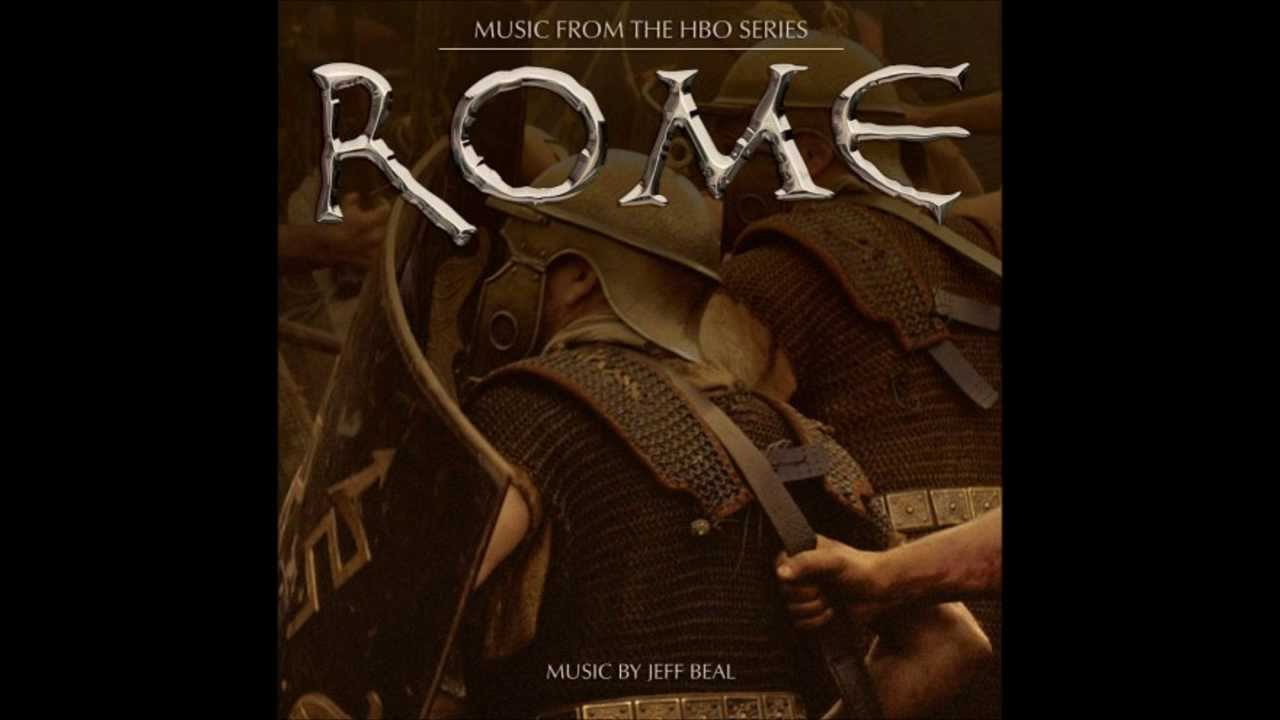 01 rome main title theme jeff beal hbo series rome ost youtube