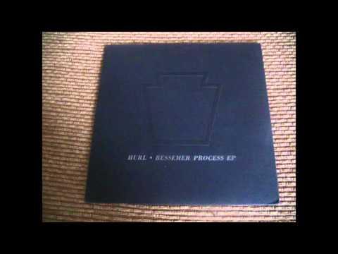 Hurl - Bessemer Process EP