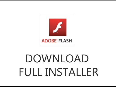 How to download Adobe Flash Player Full Installer