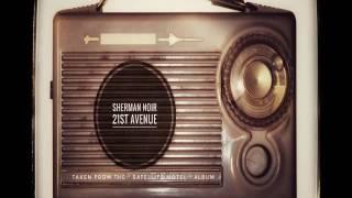 Download Video Sherman Noir  *  21st Avenue MP3 3GP MP4