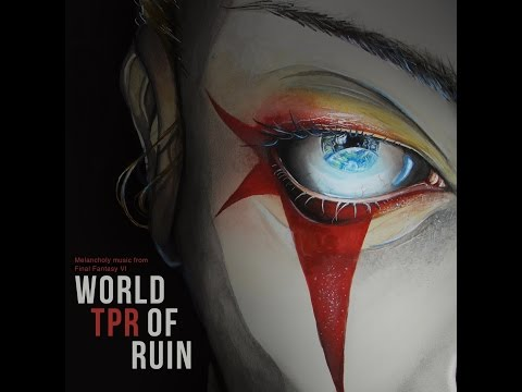 TPR - World Of Ruin: Melancholy Music From Final Fantasy VI (2016) Full Album