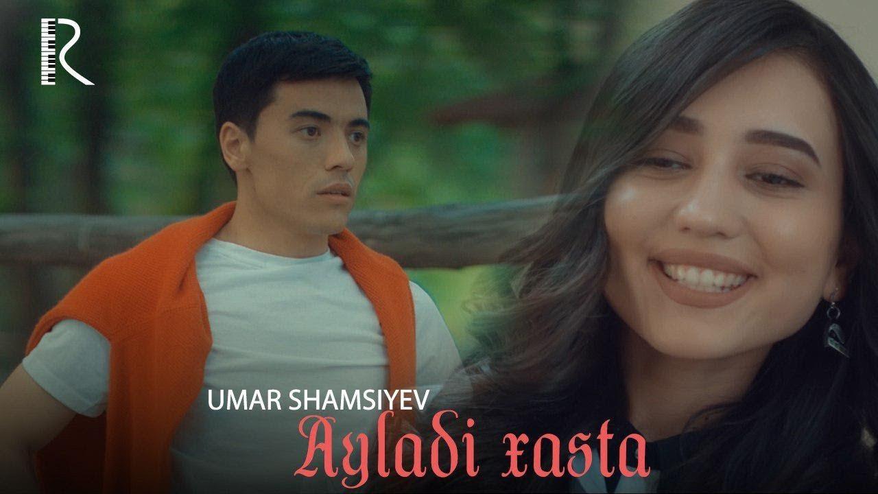 Umar Shamsiyev - Ayladi xasta