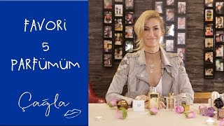 Çağla | Favori 5 Parfümüm | Güzellik Bakım