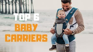 Best Baby Carrier in 2019 - Top 6 Baby Carriers Review