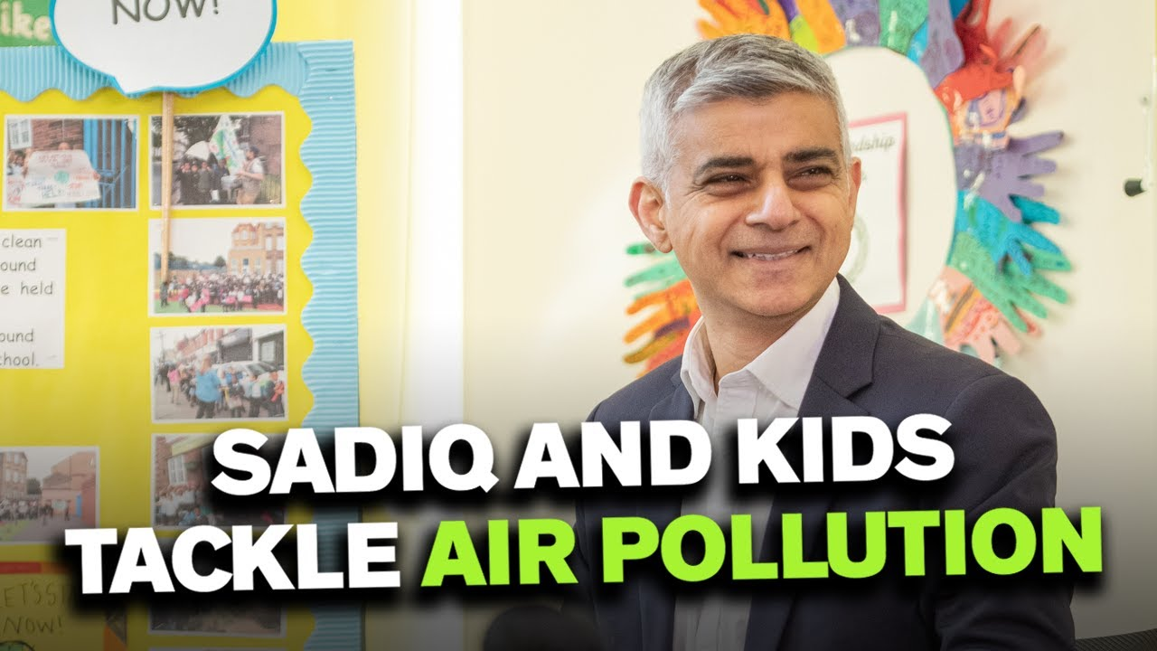 Sadiq and kids tackle air pollution