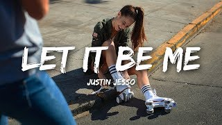 Justin Jesso - Let It Be Me (Lyrics)