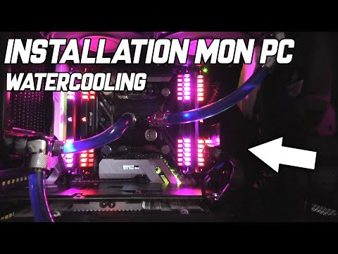 MON PC WATERCOOLING - INSTALLATION - i9 - 64GO ram - 20TB DD