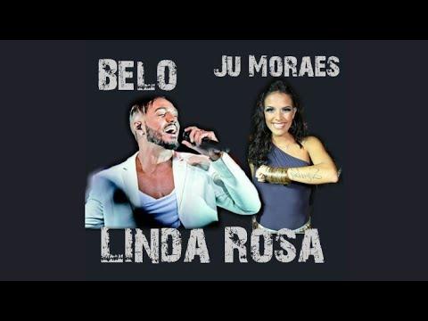Belo & Ju Moraes   Linda Rosa  Ao Vivo 2016