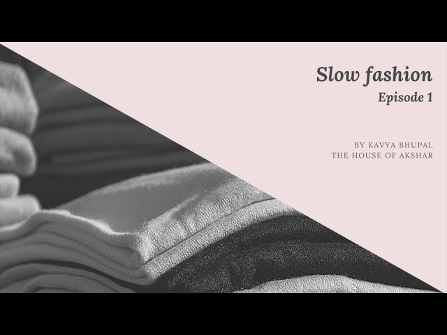 A podcast about slow fashion!