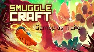 SmuggleCraft - Gameplay Trailer