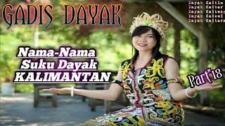 Gadis Dayak & Nama-Nama Suku Dayak Kalimantan Part\