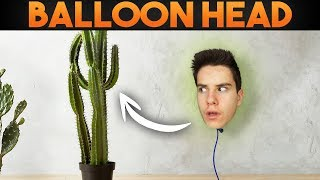 BALLOON HEAD?!!
