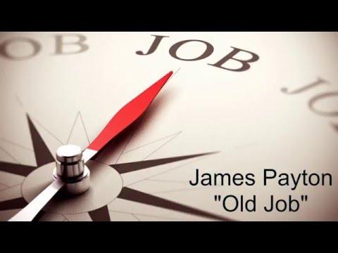 James Payton - Old Job
