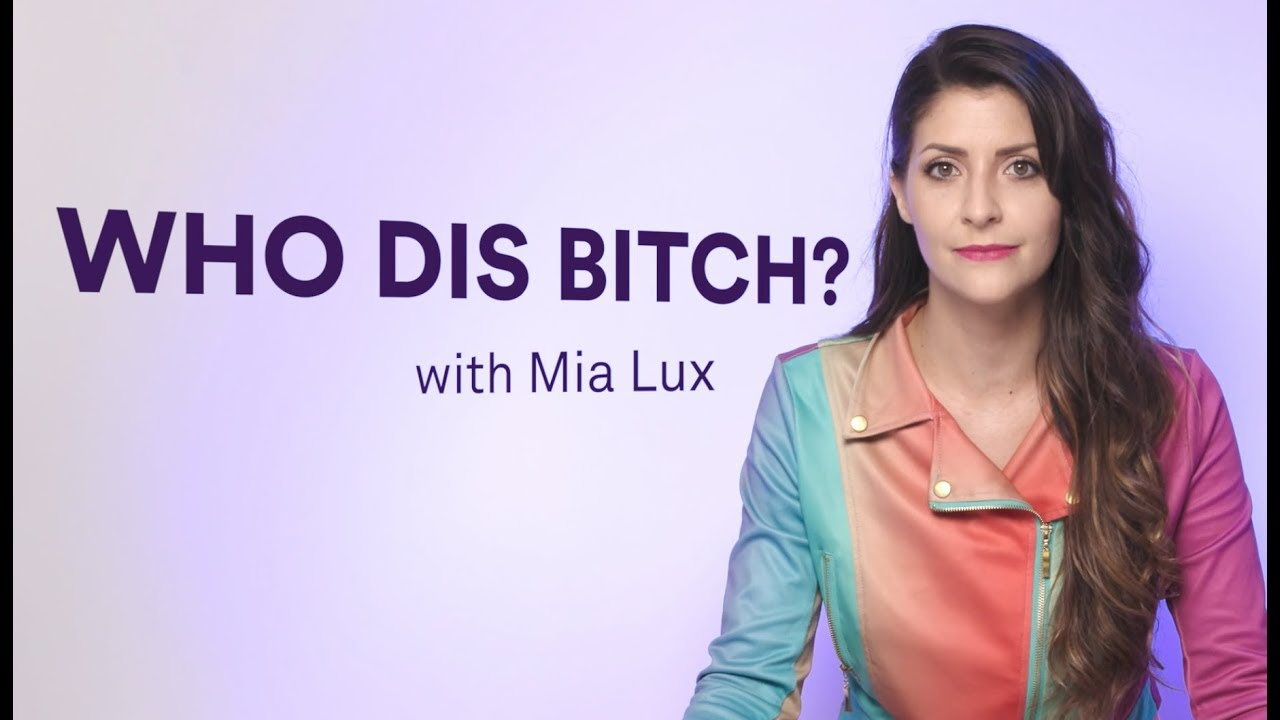 Who Dis Bitch? with Mia Lux