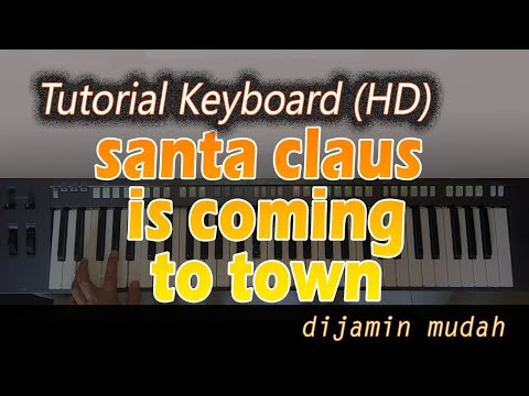 [Chord Keyboard] SANTA CLAUS IS COMING TO TOWN [Belajar Lagu Natal]