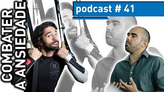 Gambar cover COMBATER A ANSIEDADE | PODCAST #41