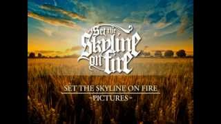 Set The Skyline On Fire - Pictures