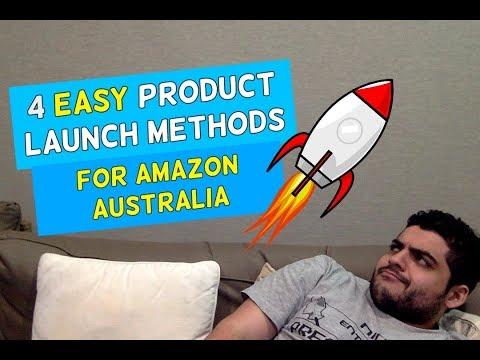 4 Easy Product Launch Methods To Make Sales For Amazon Australia
