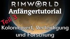 Rimworld Anfängertutorial & Tipps #3 - Koloniewert, Verteidigung und Forschung (Deutsch)
