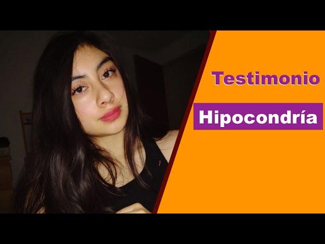 HIPOCONDRÍA - ANSIEDAD POR ENFERMEDAD. Testimonio real de una chica