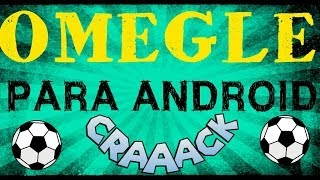 Omegle Para Android