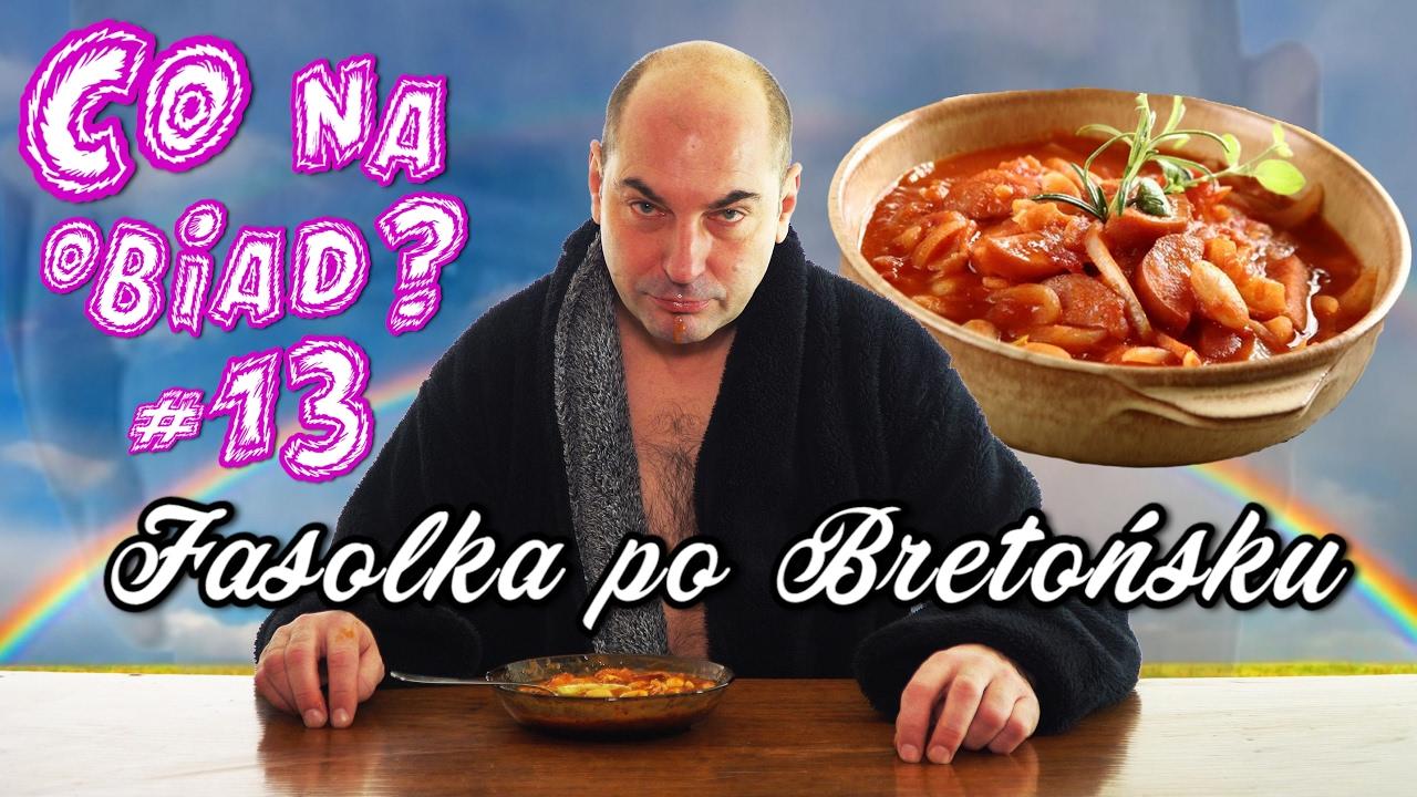 Co Na Obiad Fasolka Po Bretonsku Youtube