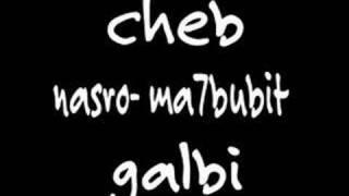 Cheb nasro-ma7bobite galbi thumbnail