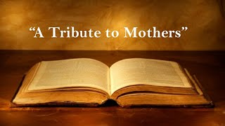 """A Tribute to Mothers"" Happy Mother's Day 2020"