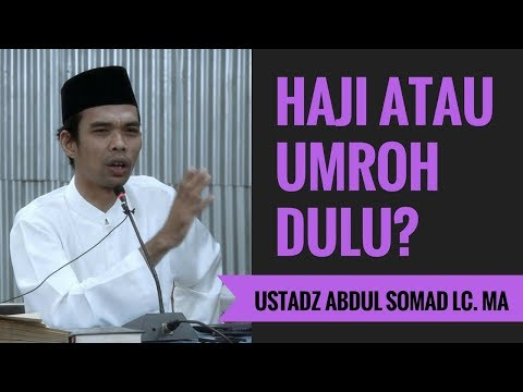 Haji Atau Umroh Dulu? - Ustadz Abdul Somad Lc. MA