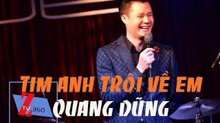 [Ztv360] - Tim Anh Trôi Về Em | Quang Dũng [Liveshow Quốc Bảo]