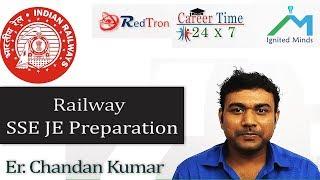 Railway SSE Junior Engineer Guidance  by Er. Chandan Kumar 2017 Video