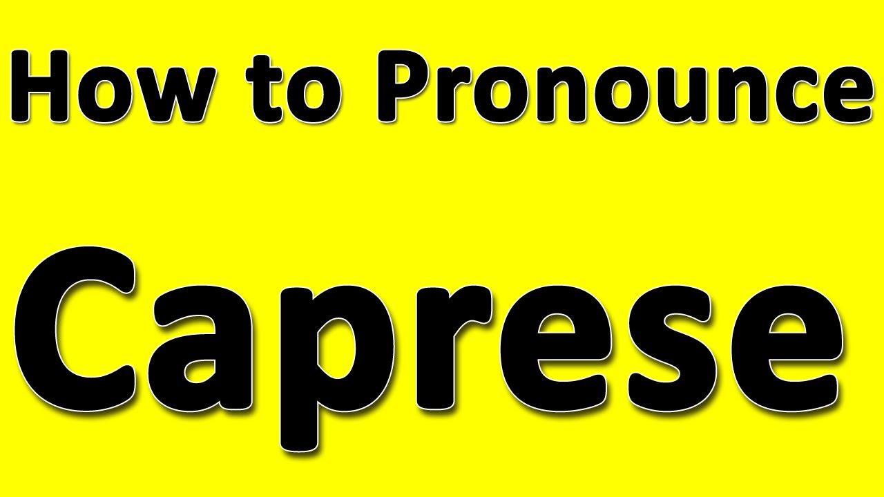 How to Pronounce Caprese - YouTube