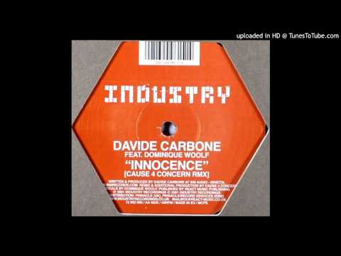 Davide Carbone Feat. Dominique Woolf - Innocence / Innocence (Cause 4 Concern Rmx)