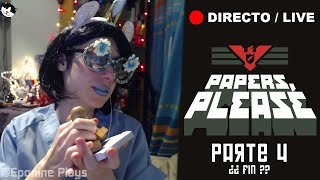 #EpoDirecto  - PAPERS PLEASE  (Días 26 al 31) - Malditen Ezic!!