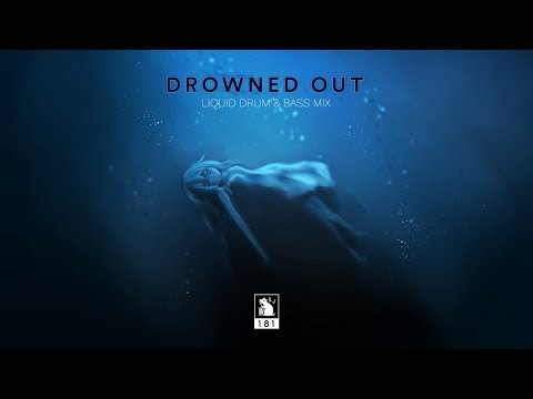 Drowned Out | Liquid Drum & Bass Mix