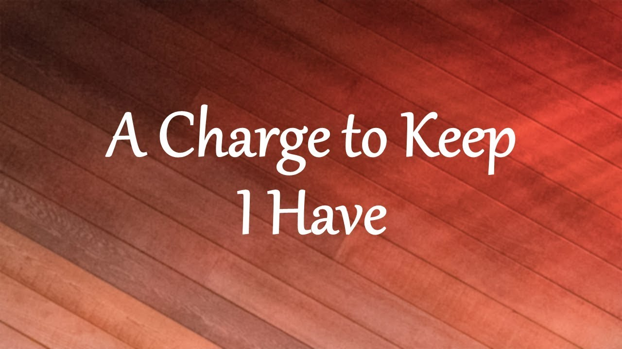 A Charge to Keep I Have - YouTube